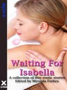 Waiting for Isabella (eBook): A collection of five erotic stories